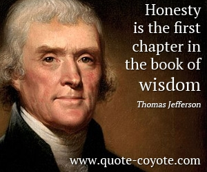 Honesty quotes - <p>Honesty is the first chapter in the book of wisdom.</p>