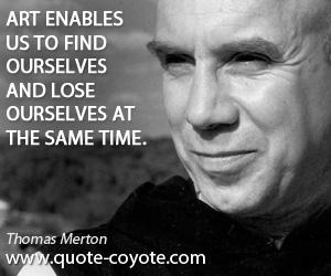 Art Enables Thomas Merton Quote