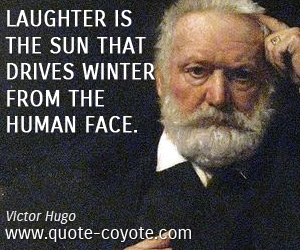 Human quotes - Laughter is the sun that drives winter from the human face.