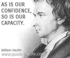 quotes - As is our confidence, so is our capacity.