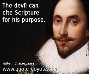 Evil quotes - The devil can cite Scripture for his purpose.