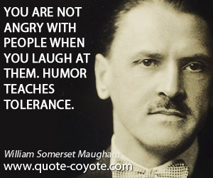 Angry quotes - You are not angry with people when you laugh at them. Humor teaches tolerance.