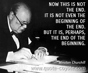 Winston Churchill Quote End of the Beginning