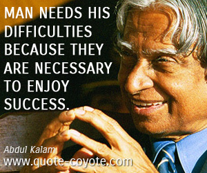 quotes - Man needs his difficulties because they are necessary to enjoy success.