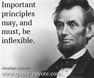 Important quotes - Important principles may, and must, be inflexible.