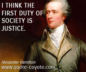 Society quotes - I think the first duty of society is justice.