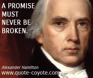 Promise quotes - A promise must never be broken.