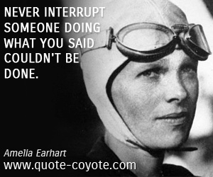 Done quotes - Never interrupt someone doing what you said couldn't be done.