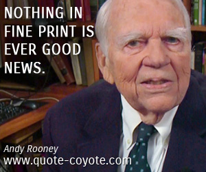 quotes - Nothing in fine print is ever good news.