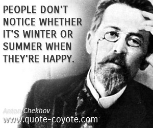 People quotes - People don't notice whether it's winter or summer when they're happy.