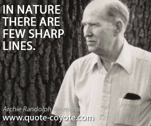 Sharp quotes - In nature there are few sharp lines.