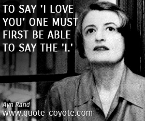 quotes - To say 'I love you' one must first be able to say the 'I.'