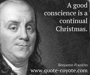 quotes - A good conscience is a continual Christmas.