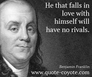 Fun quotes - He that falls in love with himself will have no rivals.