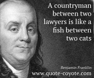 Cat quotes - A countryman between two lawyers is like a fish between two cats.