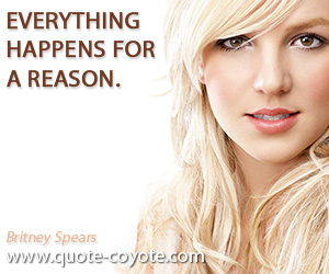 Everything quotes - Everything happens for a reason.