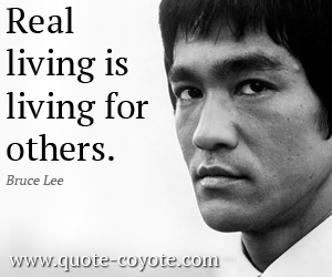 quotes - Real living is living for others.