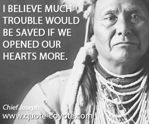Opened quotes - I believe much trouble would be saved if we opened our hearts more.