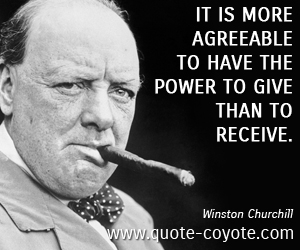 Power quotes - It is more agreeable to have the power to give than to receive.