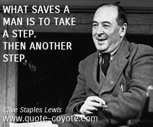 quotes - What saves a man is to take a step. Then another step.