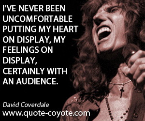 Feelings quotes - I've never been uncomfortable putting my heart on display, my feelings on display, certainly with an audience.