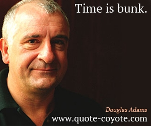 Fun quotes - Time is bunk.