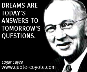 Dreams quotes - Dreams are today's answers to tomorrow's questions.