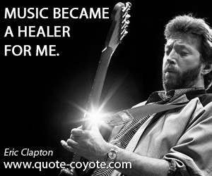 Healer quotes - Music became a healer for me.