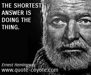 quotes - The shortest answer is doing the thing.