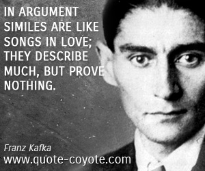 Argument quotes - In argument similes are like songs in love; they describe much, but prove nothing.