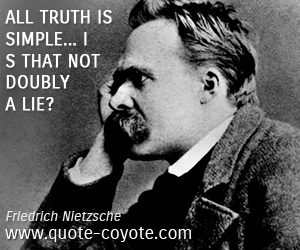 quotes - All truth is simple... is that not doubly a lie?