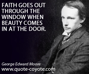 Window quotes - Faith goes out through the window when beauty comes in at the door.
