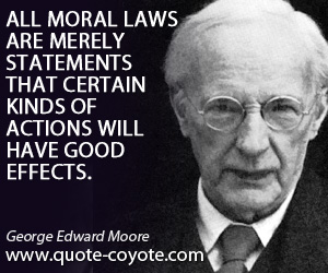 Actions quotes - All moral laws are merely statements that certain kinds of actions will have good effects.