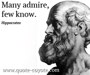 quotes - Many admire, few know.