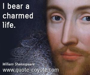 Bear quotes - I bear a charmed life.