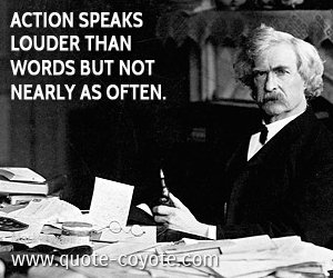 Action quotes - Action speaks louder than words but not nearly as often.