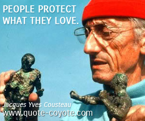quotes - People protect what they love.