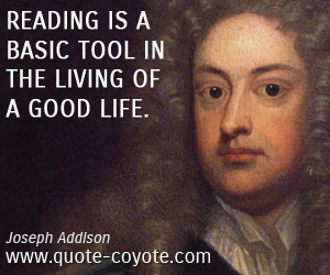 quotes - Reading is a basic tool in the living of a good life.