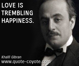 quotes - Love is trembling happiness.