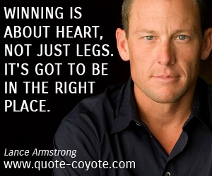 quotes - Winning is about heart, not just legs. It's got to be in the right place.