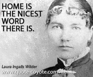 Word quotes - Home is the nicest word there is.