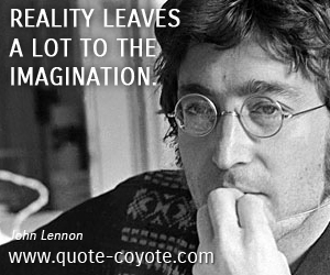 quotes - Reality leaves a lot to the imagination.