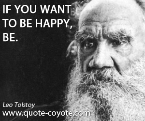 Happy quotes - If you want to be happy, be.