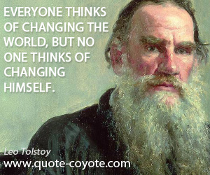 Himself quotes - Everyone thinks of changing the world, but no one thinks of changing himself.
