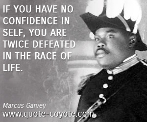 Race quotes - If you have no confidence in self, you are twice defeated in the race of life.