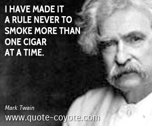 Cigar quotes - <p>I have made it a rule never to smoke more than one cigar at a time.</p>