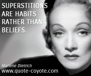 quotes - Superstitions are habits rather than beliefs.