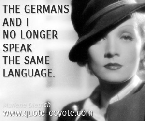 quotes - The Germans and I no longer speak the same language.