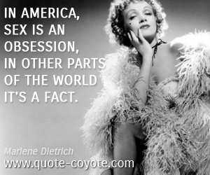 Fun quotes - In America, sex is an obsession, in other parts of the world it's a fact.