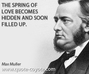 Spring quotes - The spring of love becomes hidden and soon filled up.